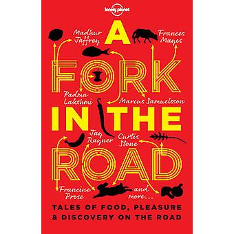 A Fork in the Road - Tales of Food - Pleasure and Discovery on the Roa