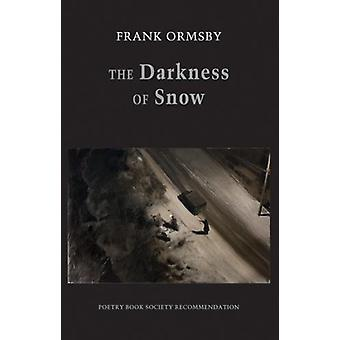 The Darkness of Snow by Frank Ormsby - 9781780373669 Book