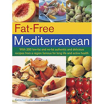 Fettfrei / ohne Fett Mittelmeer durch Anne Sheasby - 9781780193588 Buch