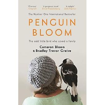 Penguin Bloom - The Odd Little Bird Who Saved a Family by Cameron Bloo