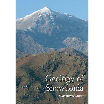 Geologie des Snowdonia von Matthew Bennett - 9781861269287 Buch