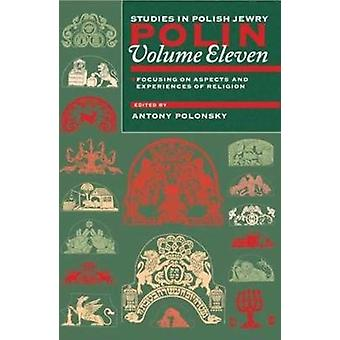 Polin - Studies in Polish Jewry Volume 11 - Focusing on Aspects and Exp