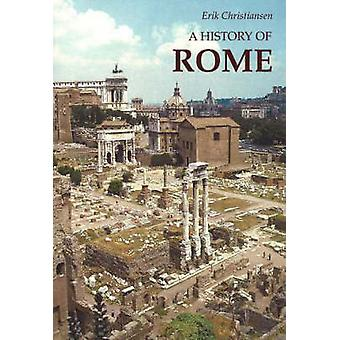 A History of Rome - From Town to Empire and from Empire to Town by Eri
