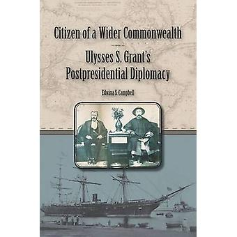 Bürger eines breiteren Commonwealth - ist Ulysses S. Grant Postpresidential