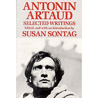 Antonin Artaud - escrituras seleccionadas por Antonin Artaud - Susan Sontag-