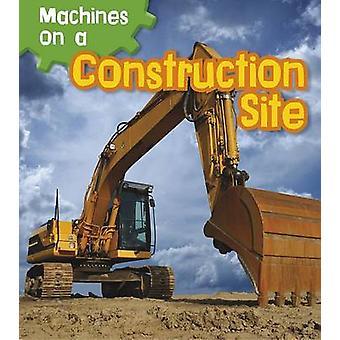 Maschinen auf der Baustelle von Sian Smith - 9781406259377 Buch