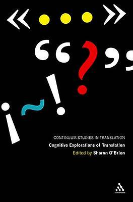 Cognitive Explorations of Translation by Sharon O&Brien - 97814411726