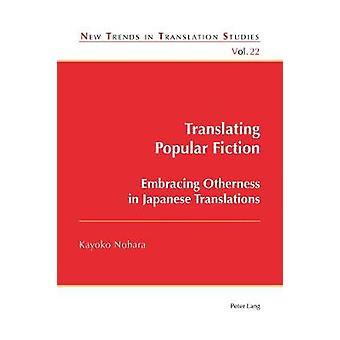 Translating Popular Fiction - Embracing Otherness in Japanese Translat