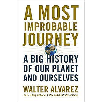 En mest usannsynlige reise: En stor historien til planeten vår og oss