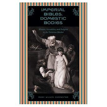 Imperial Bibles, Domestic Bodies: Women, Sexuality and Religion in the Victorian Market