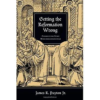 Getting the Reformation Wrong: Correcting Some Misunderstandings