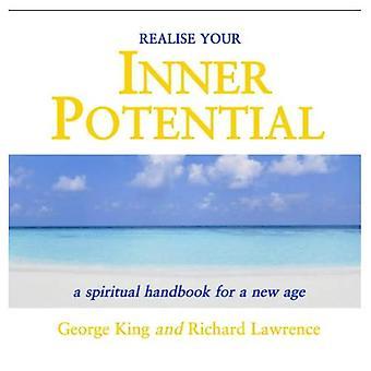 Ihr innere Potential zu verwirklichen: Eine spirituelle Handbook for a New Age: Nr. 2