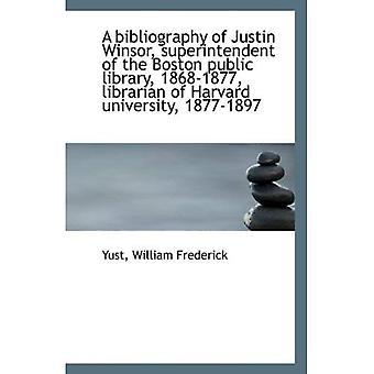 Una bibliografía de Justin Winsor, Superintendente de la biblioteca pública de Boston, 1868-1877, bibliotecario o