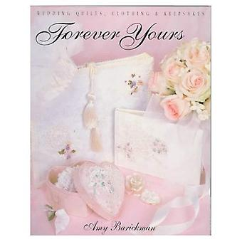 Forever Yours: Wedding Quilts, Clothing and Keepsakes