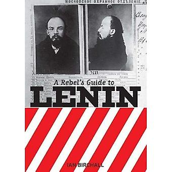 A Rebel's Guide to Lenin (Rebels Guide to)