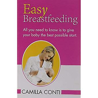 Facile allattamento al seno: Tutto quello che dovete sapere è quello di dare al vostro bambino il miglior inizio