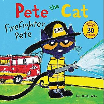 Pete The Cat: Firefighter Pete (Pete the Cat)