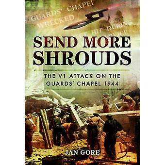Send flere vanter - V1 angreb på vagterne kapel 1944 af Jan Go