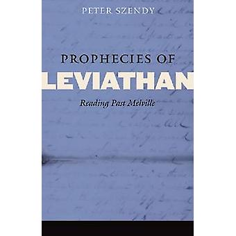 Prophecies of Leviathan - Reading Past Melville by Peter Szendy - Gil
