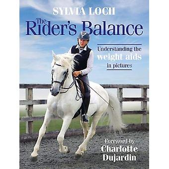 The Rider's Balance - Understanding the weight aids in pictures by The