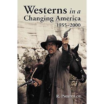 Western in einem sich wandelnden Amerika - 1955-2000 von R.Philip Loy - 97807864