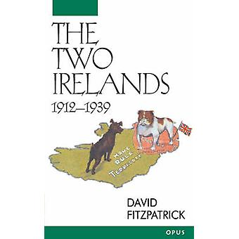 The Two Irelands 19121939 by Fitzpatrick & David