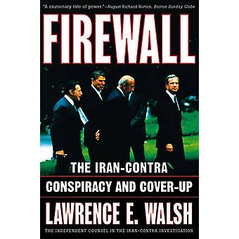 Firewall The IranContra Conspiracy and CoverUp by Walsh & Lawrence E.