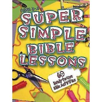 Super Simple Bible Lessons Ages 35 60 ReadyToUse Bible Activities for Ages 35 by Stickler & LeeDell