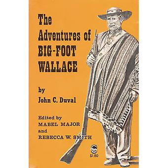 The Adventures of BigFoot Wallace by Duval & John Crittenden