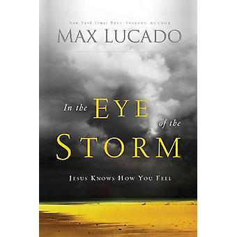 In the Eye of the Storm A Day in the Life of Jesus by Lucado & Max