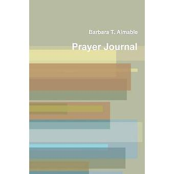 Prayer Journal by Aimable & Barbara T.