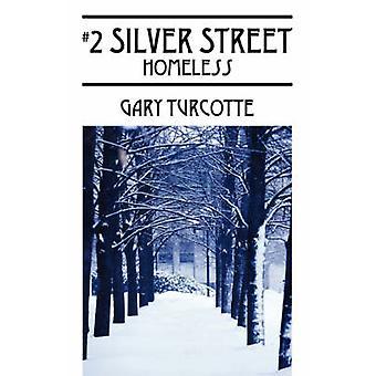 2 Silver Street  Homeless by Turcotte & Gary