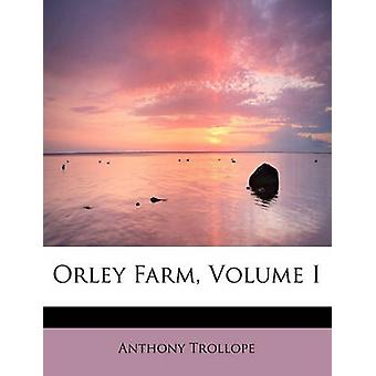Orley Farm Volume I by Trollope & Anthony