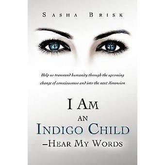Je suis un Indigo enfant entendre mes paroles nous aider à transcender l'humanité à travers le changement à venir de la conscience et dans la prochaine Dimension de Brisk & Sasha