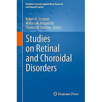 Studies on Retinal and Choroidal Disorders by Stratton & Robert D.