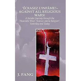 Ecrasez LInfame  Against All Religious Wars by Fang & J.