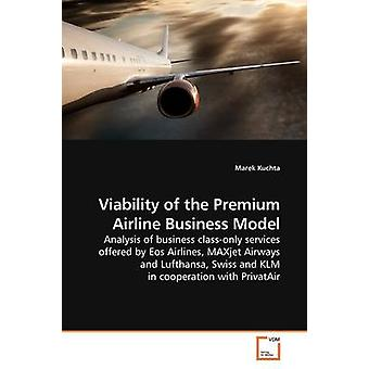 Viability of the Premium Airline Business Model by Kuchta & Marek