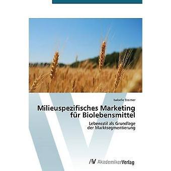 Milieuspezifisches Marketing Biolebensmittel fr par Steimer Isabelle
