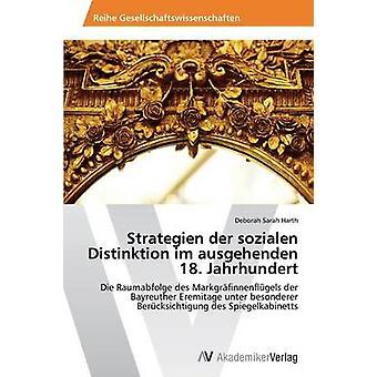 Strategien Der Sozialen Distinktion Im Ausgehenden 18. Jahrhundert by Harth Deborah Sarah