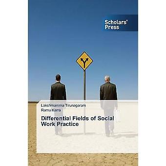 Differential Fields of Social Work Practice by Tirunagaram Lakshmamma