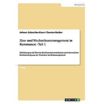 Zins und Wechselkursmanagement in Kommunen  Teil 1 by Kann & Johann Sebastian
