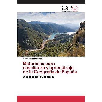 Materiales para enseanza y aprendizaje de la Geografa de Espaa by Frez Martnez Mateo