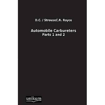 Automobile Carbureters by Royce & D. C. . Strousec R.