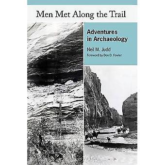 Mannen ontmoet langs de Trail - Adventures in Archeologie door Neil M Judd - D