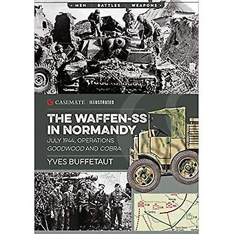 The Waffen-Ss in Normandy: July 1944, Operations Goodwood and Cobra (Casemate Illustrated)