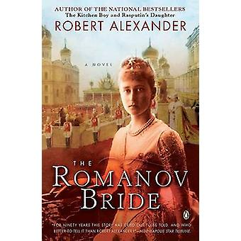 The Romanov Bride by Robert Alexander - 9780143115076 Book