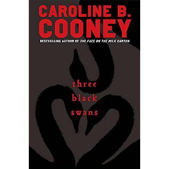 Three Black Swans by Caroline B Cooney - 9780385738682 Book