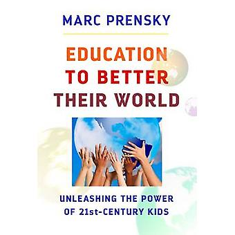 Education to Better Their World - Unleashing the Power of 21st-Century