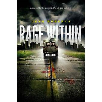 Rage Within by Jeyn Roberts - 9781442423558 Book