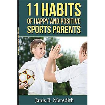 11 Habits of Happy and Positive Sports Parents by Janis B Meredith -